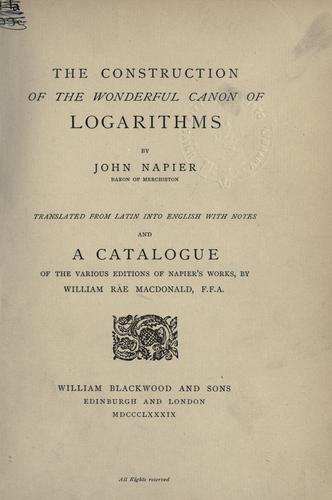 Download The construction of the wonderful canon of logarithms.