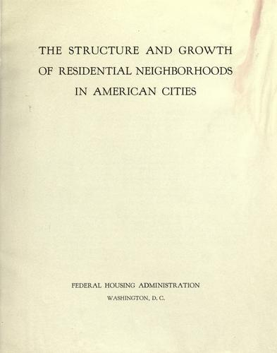 The structure and growth of residential neighborhoods in American cities.