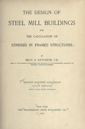 The design of steel mill buildings and the calculation of stresses in framed structures.