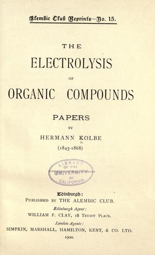 The electrolysis of organic compounds.