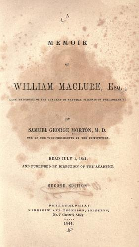 A memoir of William Maclure, esq.