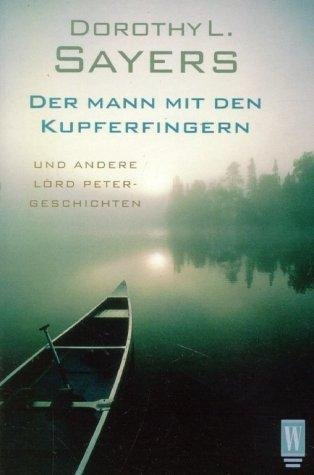 Der Mann mit den Kupferfingern. Und andere Lord Peter- Geschichten.