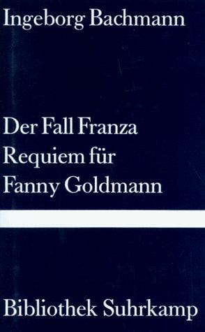 Der Fall Franza. Requiem für Fanny Goldmann.