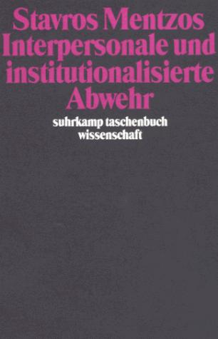 Download Interpersonale und institutionalisierte Abwehr