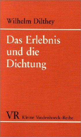 Das Erlebnis und die Dichtung. Lessing, Goethe, Novalis, Hölderlin.