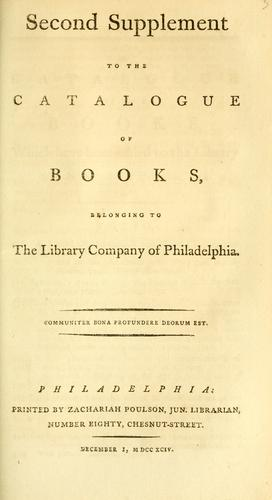 Download Second supplement to the catalogue of books belonging to the Library Company of Philadelphia.