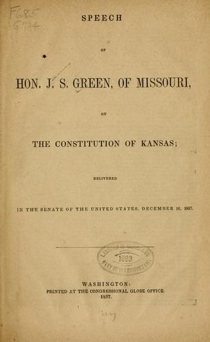 Download Speech of Hon. J.S. Green, of Missouri, on the constitution of Kansas