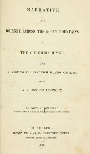 Narrative of a journey across the Rocky Mountains, to the Columbia River, and a visit to the Sandwich Islands, Chili, &c.