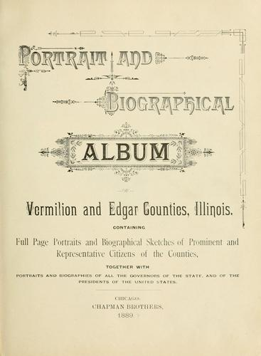 Portrait and biographical album of Vermilion county, Illinois by