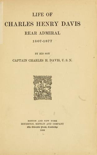 Download Life of Charles Henry Davis, rear admiral, 1807-1877