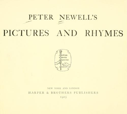 Peter Newell's pictures and rhymes.