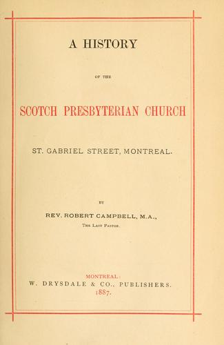 Download A history of the Scotch Presbyterian Church, St. Gabriel Street, Montreal.