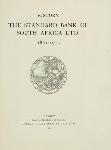 Download History of the Standard Bank of South Africa ltd., 1862-1913.