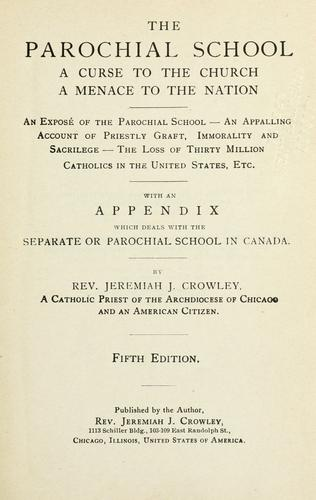 Download The parochial school, a curse to the church, a menace to the nation