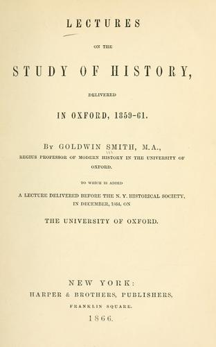 Lectures on the study of history