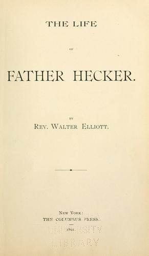 The life of Father Hecker.