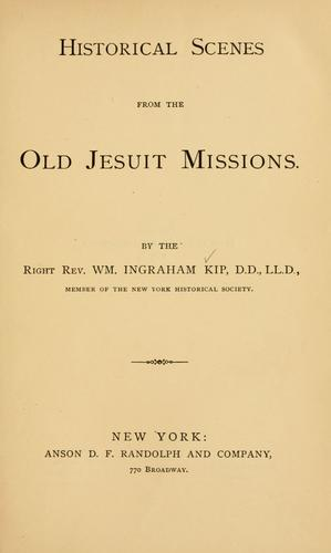 Historical scenes from the old Jesuit missions.