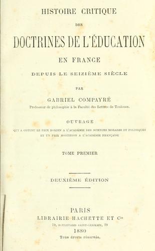 Histoire critique des doctrines de l'éducation en France depuis le seizième siècle