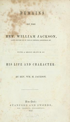Remains of the Rev. William Jackson by Jackson, William