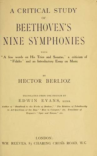 A critical study of Beethoven's nine symphonies