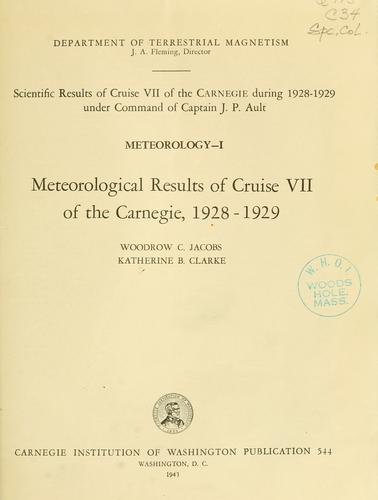 Scientific results of cruise VII of the Carnegie during 1928-1929 under command of Captain J.P. Ault.