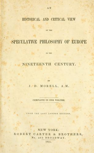 Download An historical and critical view of the speculative philosophy of Europe in the nineteenth century