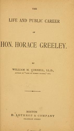 Download The life and public career of Hon. Horace Greeley