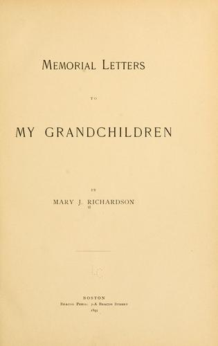 Memorial letters to my grandchildren by Mary J. Richardson