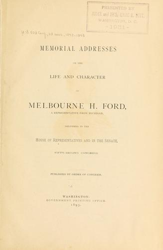 Download Memorial addresses on the life and character of Melbourne H. Ford, a Representative from Michigan