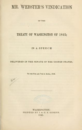 Download Mr. Webster's vindication of the Treaty of Washington of 1842