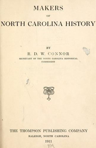 Makers of North Carolina history by R. D. W. Connor