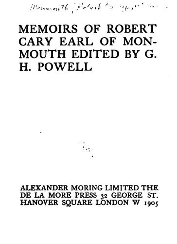 Memoirs of Robert Cary, earl of Monmouth.