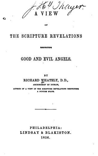 A view of the Scripture revelations respecting good and evil angels.