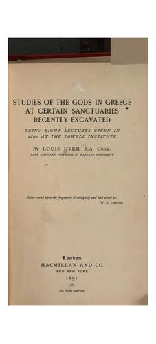 Studies of the gods in Greece at certain sanctuaries recently excavated.