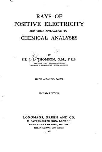 Download Rays of positive electricity and their application to chemical analyses.