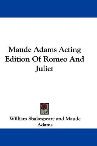 Download Maude Adams Acting Edition Of Romeo And Juliet