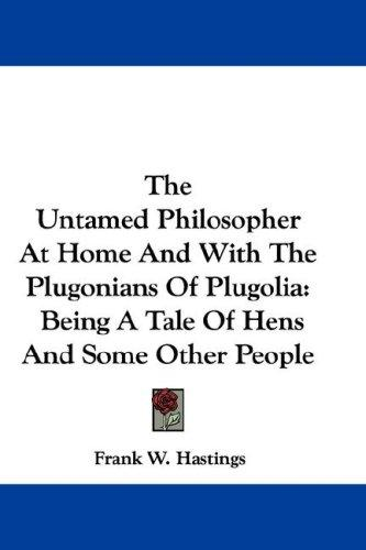The Untamed Philosopher At Home And With The Plugonians Of Plugolia