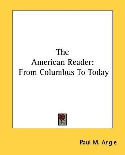 The American Reader by Paul M. Angle