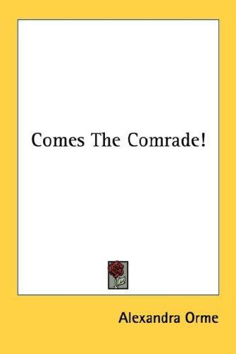Comes The Comrade!