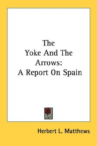The Yoke And The Arrows