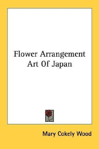 Flower Arrangement Art Of Japan