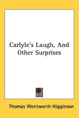 Carlyle's Laugh, And Other Surprises