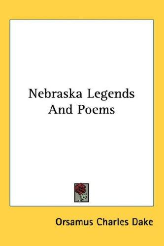 Nebraska Legends And Poems