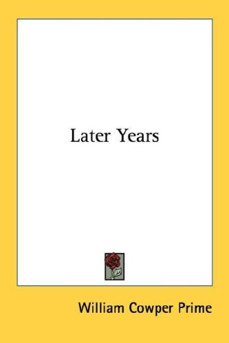 Later Years