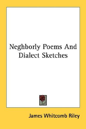 Neghborly Poems And Dialect Sketches