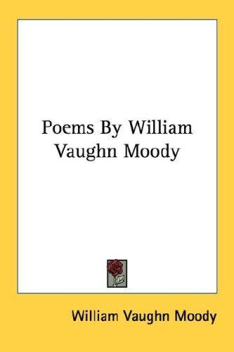 Poems By William Vaughn Moody