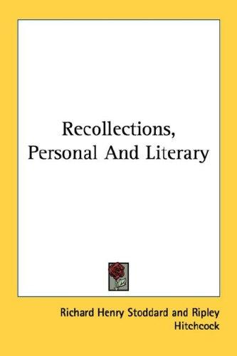Recollections, Personal And Literary