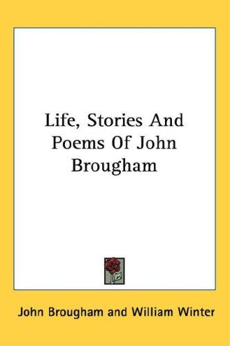 Life, Stories And Poems Of John Brougham