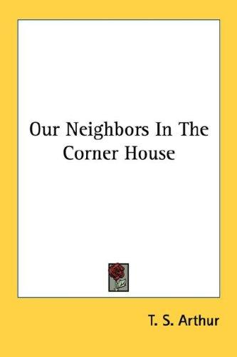 Our Neighbors In The Corner House