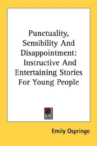 Punctuality, Sensibility And Disappointment